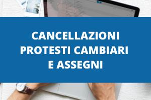 Cancellazioni Protesti Cambiari e Assegni